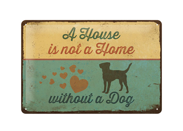 Retro metallposter A House is not a Home without a Dog 20x30 cm