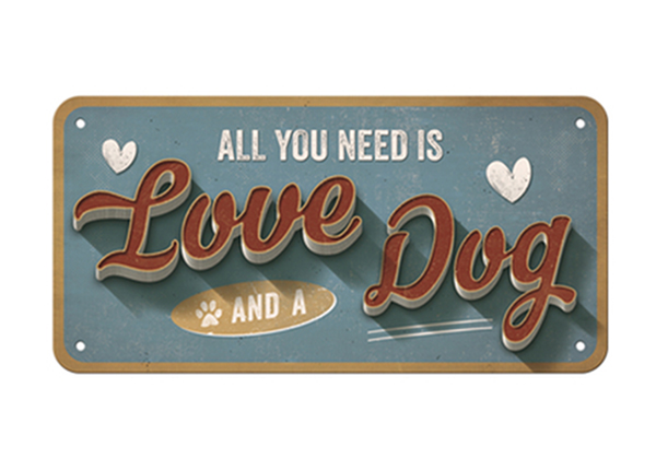 Retro metallposter All you need is Love and a Dog 10x20 cm