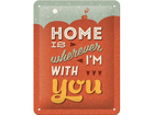Retro metallposter Home is wherever I´m with you 15x20cm SG-74274